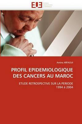 Profil Epidemiologique Des Cancers Au Maroc
