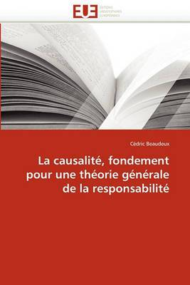 La Causalite, Fondement Pour Une Theorie Generale de La Responsabilite
