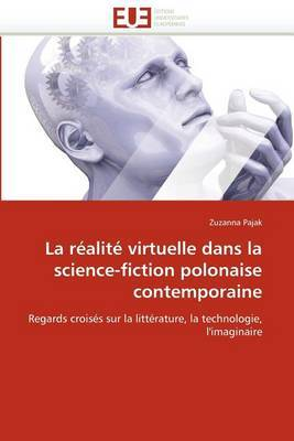 La Realite Virtuelle Dans La Science-Fiction Polonaise Contemporaine