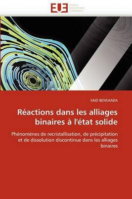 Reactions Dans Les Alliages Binaires A L'Etat Solide
