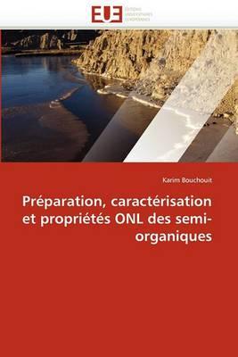 Preparation, Caracterisation Et Proprietes Onl Des Semi-Organiques
