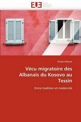 Vecu Migratoire Des Albanais Du Kosovo Au Tessin
