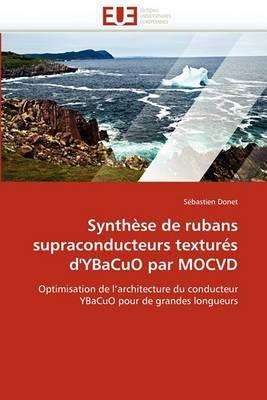Synthese de Rubans Supraconducteurs Textures D'Ybacuo Par Mocvd