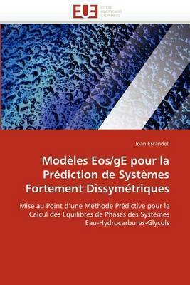 Modeles EOS/GE Pour La Prediction de Systemes Fortement Dissymetriques