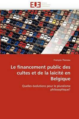 Le Financement Public Des Cultes Et de La Laicite En Belgique