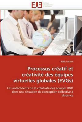 Processus Creatif Et Creativite Des Equipes Virtuelles Globales (Evgs)