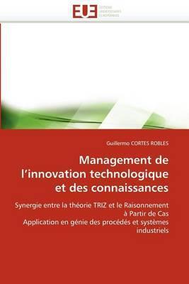 Management de L''Innovation Technologique Et Des Connaissances