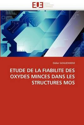 Etude de La Fiabilite Des Oxydes Minces Dans Les Structures Mos