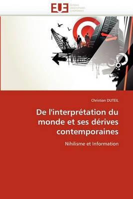 de L''Interpretation Du Monde Et Ses Derives Contemporaines