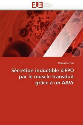 Secretion Inductible D''Epo Par Le Muscle Transduit Grace a Un Aavr
