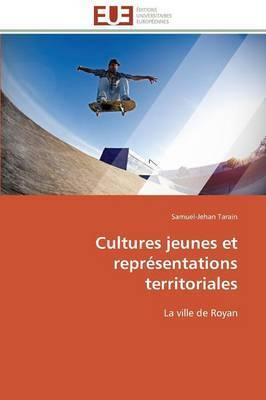 Cultures Jeunes Et Representations Territoriales