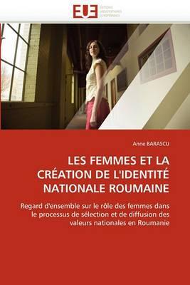 Les Femmes Et La Creation de L''Identite Nationale Roumaine