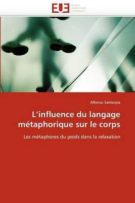 L''Influence Du Langage Metaphorique Sur Le Corps