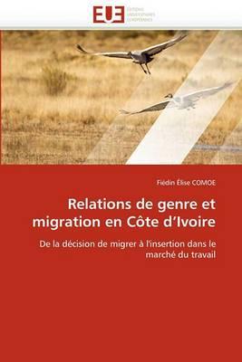 Relations de Genre Et Migration En Cote D''Ivoire