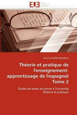 Theorie Et Pratique de L''Enseignement-Apprentissage de L''Espagnol Tome 2