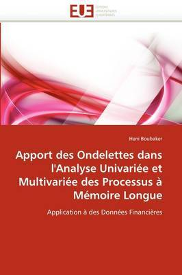 Apport Des Ondelettes Dans L''Analyse Univariee Et Multivariee Des Processus a Memoire Longue