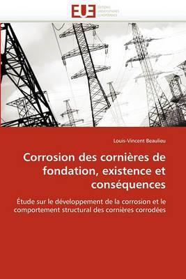 Corrosion Des Cornieres de Fondation, Existence Et Consequences