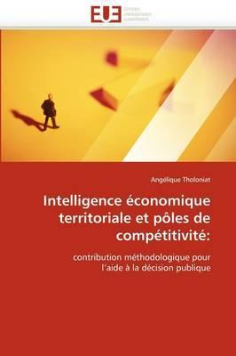 Intelligence Economique Territoriale Et Poles de Competitivite: