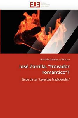 Jose Zorrilla, Trovador Romantico?