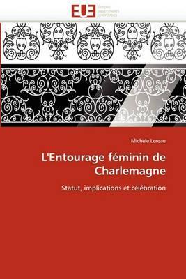 L''Entourage Feminin de Charlemagne