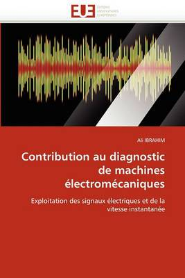 Contribution Au Diagnostic de Machines Electromecaniques