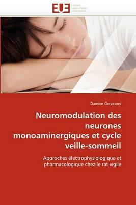 Neuromodulation Des Neurones Monoaminergiques Et Cycle Veille-Sommeil
