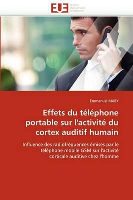 Effets Du Telephone Portable Sur L''Activite Du Cortex Auditif Humain