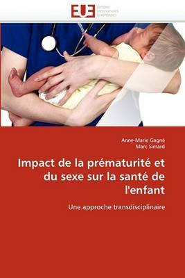 Impact de la Prematurite Et Du Sexe Sur La Sante de L''Enfant