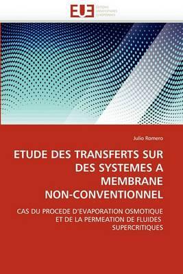 Etude Des Transferts Sur Des Systemes a Membrane Non-Conventionnel