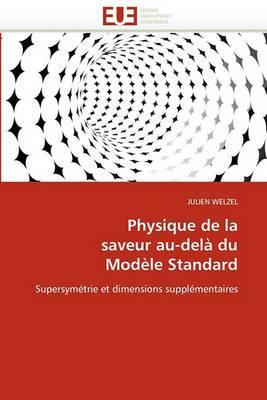 Physique de La Saveur Au-Dela Du Modele Standard