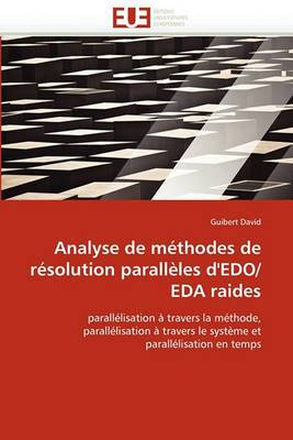 Analyse de Methodes de Resolution Paralleles D'Edo/Eda Raides