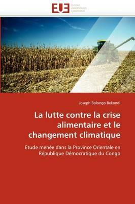 La Lutte Contre La Crise Alimentaire Et Le Changement Climatique