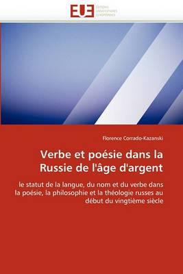 Verbe Et Poesie Dans La Russie de L'Age D'Argent