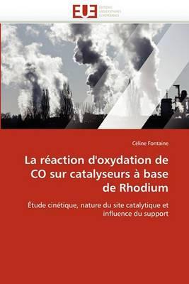 La Reaction D''Oxydation de Co Sur Catalyseurs a Base de Rhodium