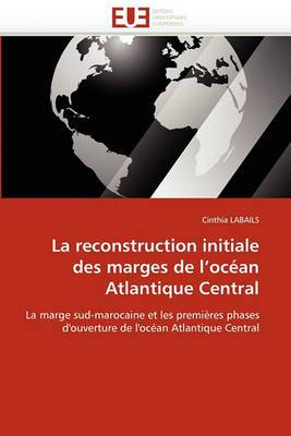 La Reconstruction Initiale Des Marges de L''Ocean Atlantique Central