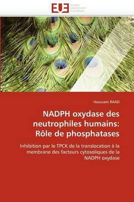 Nadph Oxydase Des Neutrophiles Humains: Role de Phosphatases