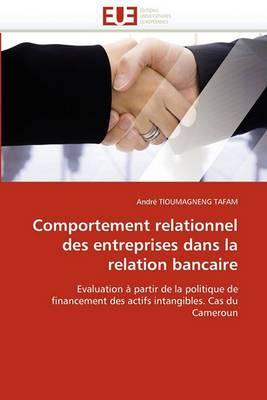 Comportement Relationnel Des Entreprises Dans La Relation Bancaire