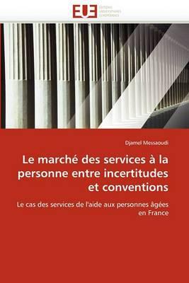 Le Marche Des Services a la Personne Entre Incertitudes Et Conventions