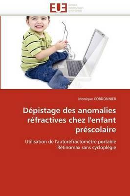 Depistage Des Anomalies Refractives Chez L''Enfant Prescolaire