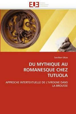 Du Mythique Au Romanesque Chez Tutuola