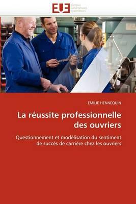 La Reussite Professionnelle Des Ouvriers