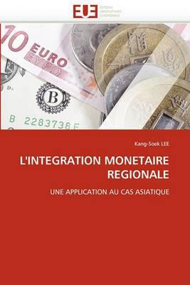 L''Integration Monetaire Regionale
