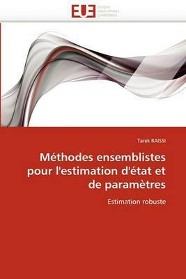 Methodes Ensemblistes Pour L'Estimation D'Etat Et de Parametres