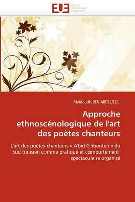 Approche Ethnoscenologique de L''Art Des Poetes Chanteurs