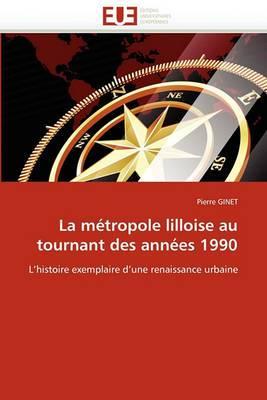 La Metropole Lilloise Au Tournant Des Annees 1990