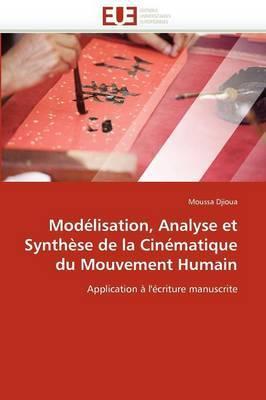 Modelisation, Analyse Et Synthese de La Cinematique Du Mouvement Humain