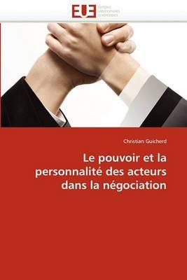 Le Pouvoir Et La Personnalite Des Acteurs Dans La Negociation