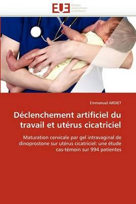 Declenchement Artificiel Du Travail Et Uterus Cicatriciel
