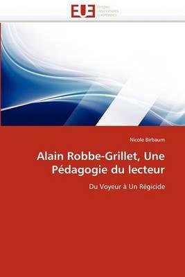 Alain Robbe-Grillet, Une Pedagogie Du Lecteur