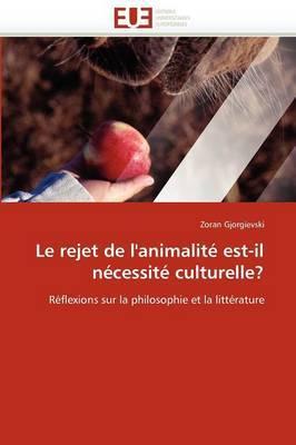 Le Rejet de L''Animalite Est-Il Necessite Culturelle?